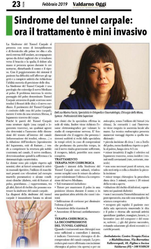 Su Il Valdarno Oggi, giornale di informazione locale, la Dottoressa Marina Faccio parla dell'intervento mini invasivo per il Tunnel Carpale. L'intervento, ricordiamo, è una innovazione introdotta in Toscana dal Team Symcro.